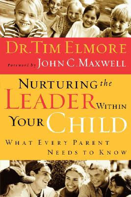 Image for Nurturing the Leader Within Your Child: What Every Parent Needs to Know
