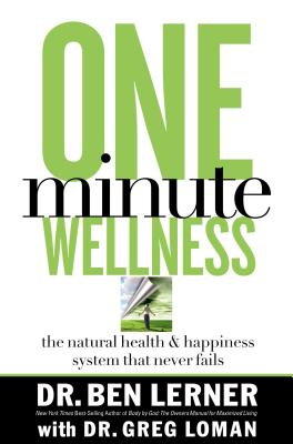 Image for One-Minute Wellness : The Natural Health And Happiness System That Never Fails