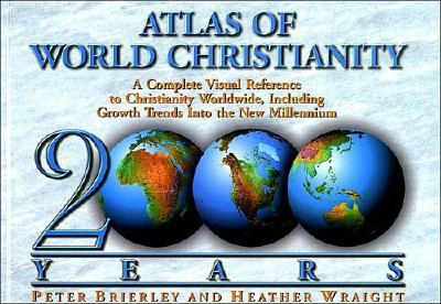 Image for The Atlas of World Christianity, 2000 Years: Complete Visual Reference to Christianity Worldwide, Including Growth Trends Into the New Millennium (First Edition)