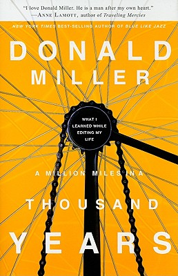 Image for A Million Miles in a Thousand Years: What I Learned While Editing My Life