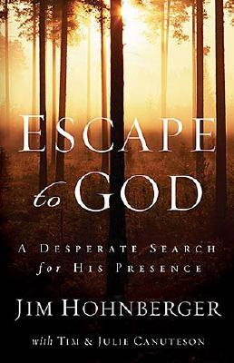 Image for Escape to God: A Desperate Search for His Presence