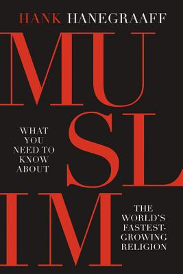 Image for MUSLIM: What You Need to Know About the World's Fastest Growing Religion