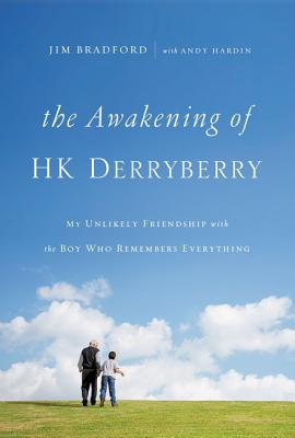Image for The Awakening of HK Derryberry: My Unlikely Friendship with the Boy Who Remembers Everything