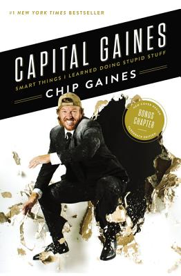 Image for Capital Gaines: Smart Things I Learned Doing Stupid Stuff