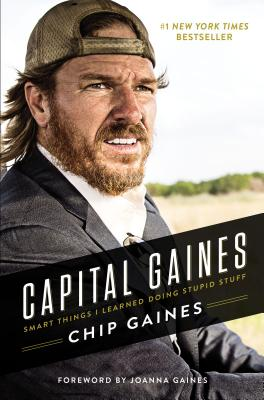 Image for Capital Gaines: The Smart Things I've Learned by Doing Stupid Stuff