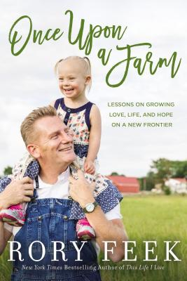 Image for Once Upon a Farm: Lessons on Growing Love, Life, and Hope on a New Frontier