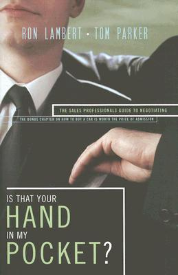 Image for Is That Your Hand in My Pocket?: The Sales Professional's Guide to Negotiating