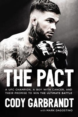 Image for The Pact: A UFC Champion, a Boy with Cancer, and Their Promise to Win the Ultimate Battle