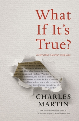 Image for WHAT IF IT'S TRUE?: A STORYTELLERS JOURNEY WITH JESUS