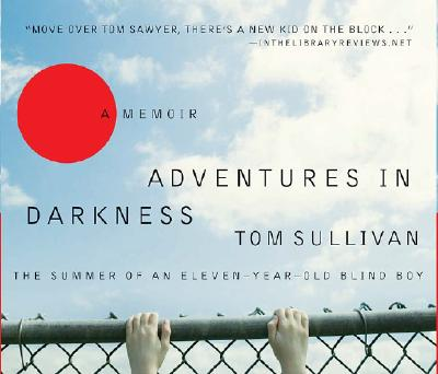 Image for Adventures in Darkness: Memoirs of an Eleven-Year-Old Blind Boy
