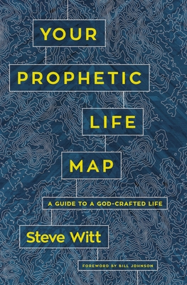 Image for Your Prophetic Life Map: A Guide to a God-Crafted Life