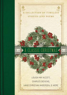 Image for A Classic Christmas: A Collection of Timeless Stories and Poems