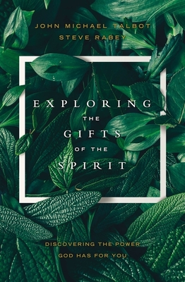 Image for Exploring the Gifts of the Spirit: Discovering the Power God Has for You
