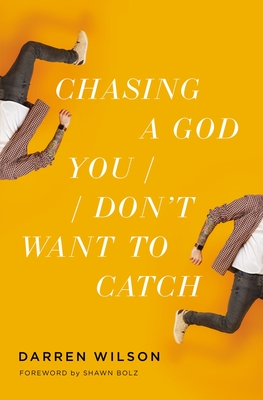 Image for Chasing a God You Don't Want to Catch