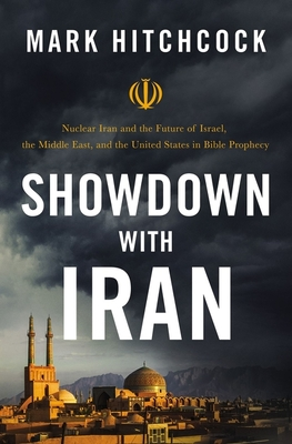 Image for Showdown with Iran: Nuclear Iran and the Future of Israel, the Middle East, and the United States in Bible Prophecy