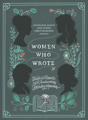 Image for Women Who Wrote: Stories and Poems from Audacious Literary Mavens