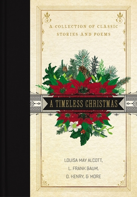 Image for TIMELESS CHRISTMAS: A COLLECTION OF CLASSIC STORIES AND POEMS