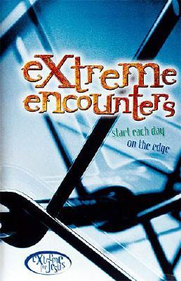 Image for Extreme Encounters (Extreme for Jesus (Paperback))