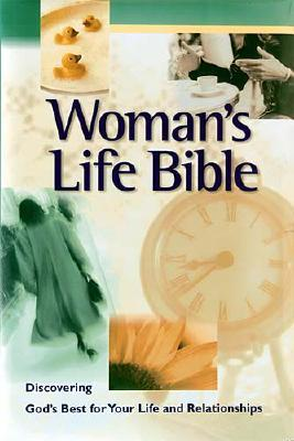 Image for Woman's Life Bible: Discovering God's Best for Your Life and Relationships