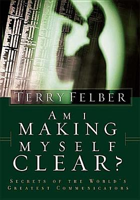 Image for Am I Making Myself Clear?: Secrets of the World's Greatest Communicators