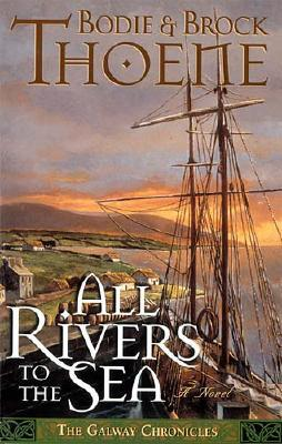 Image for All Rivers to the Sea (Galway Chronicles, Book 4)