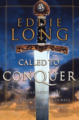 Image for Called To Conquer A Daily Devotional To Energize And Encourage You In Word And Spirit