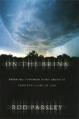 Image for On the Brink: Breaking Through Every Obstacle Into the Glory of God