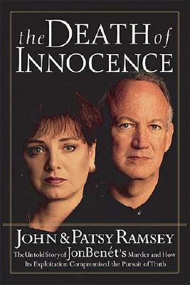 Image for The Death of Innocence: The Untold Story of JonBenet's Murder and the Investigation that Failed Us A
