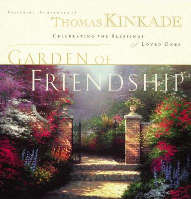 Image for The Garden of Friendship: Celebrating the Blessings of Loved Ones