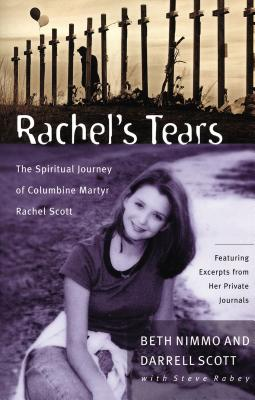Image for Rachel's Tears: The Spiritual Journey of Columbine Martyr Rachel Scott
