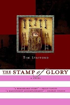 The Stamp of Glory: A Novel of the Abolitionist Movement, Stafford, Tim