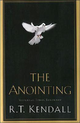 Image for The Anointing: Yesterday, Today, And Tomorrow