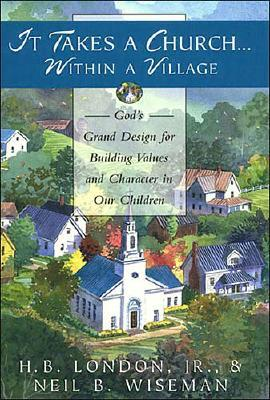 Image for It Takes a Church Within a Village London, H. B. and Wiseman, Neil B.