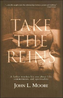 Image for Take the Reins: A Father Teaches His Son About Life, Commitment and Spirituality