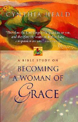 Image for Becoming a Woman of Grace: Bible Study