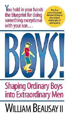 Image for Boys! Shaping Ordinary Boys Into Extraordinary Men