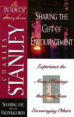 Sharing The Gift Of Encouragement (In Touch Study)