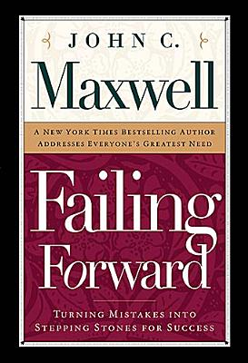 Image for Failing Forward: Turning Mistakes into Stepping Stones for Success