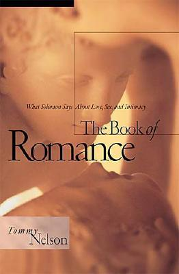 Image for The Book of Romance: What Solomon Says About Love, Sex, and Intimacy