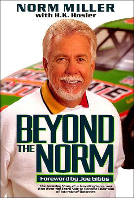 Image for Beyond the Norm: The Amazing Story of a Traveling Salesman Who Went the Extra Mile to Become Chairman of Interstate Batteries