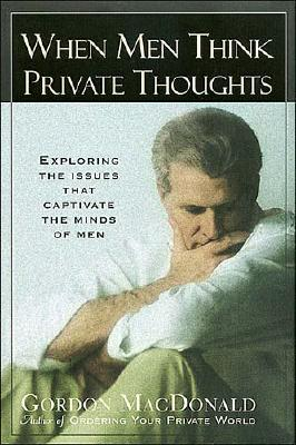 Image for When Men Think Private Thoughts: Exploring the Issues That Captivate the Minds of Men