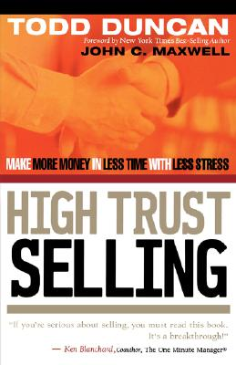 Image for High Trust Selling: Make More Money in Less Time with Less Stress