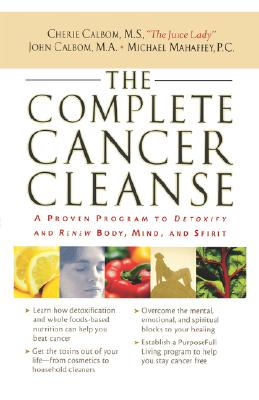 Image for The Complete Cancer Cleanse: A Proven Program to Detoxify and Renew Body, Mind, and Spirit