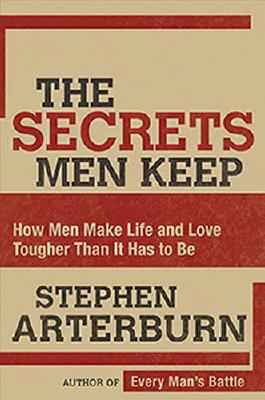 Image for The Secrets Men Keep: How Men Make Life and Love Tougher Than It Has to Be