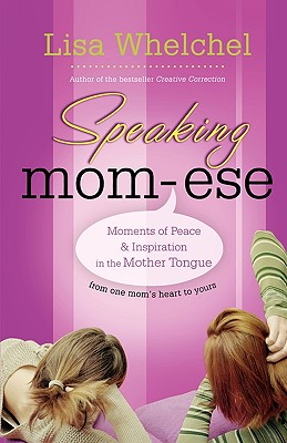 Image for Speaking Mom-ese: Moments of Peace and Inspiration in the Mother Tongue