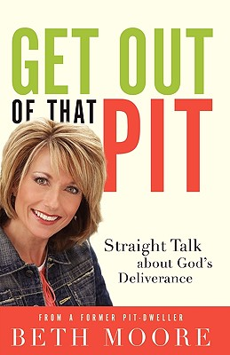 Image for Get Out of That Pit: Straight Talk about God's Deliverance