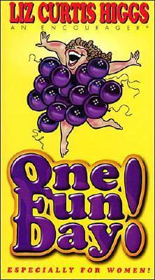 One Fun Day! Audio Series Especially for Women, Liz Curtis Higgs