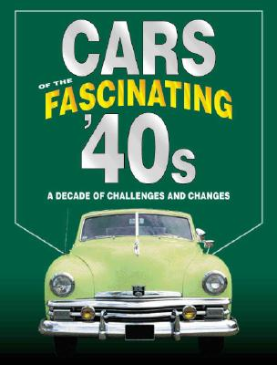 Image for Cars of the Fascinating '40s: A Decade of Challenges and Changes