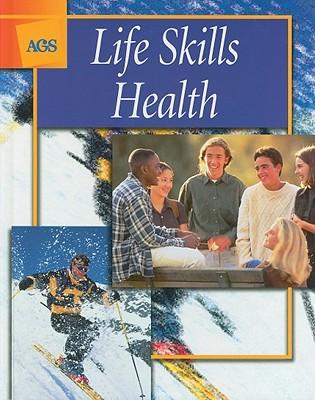 Image for LIFE SKILLS HEALTH STUDENT EDITION (Ags Life Skills Health)