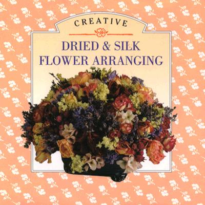 Image for DRIED & SILK FLOWER ARRANGING